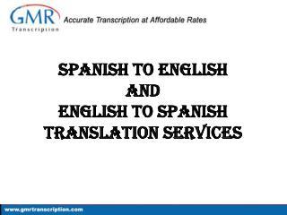 Spanish to English & English to Spanish Translation Services