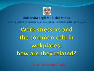 Work  stressors  and  the common  cold  in  wokplaces : how  are  they related ?