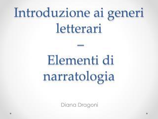 Introduzione ai generi letterari  –  E lementi di narratologia