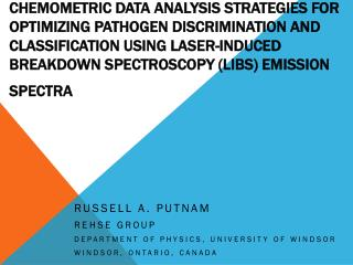 Russell A. Putnam Rehse Group Department of Physics, University of Windsor