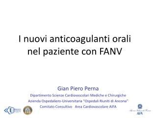 I  nuovi anticoagulanti orali nel paziente con  FANV