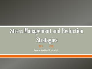 Stress Management and Reduction Strategies