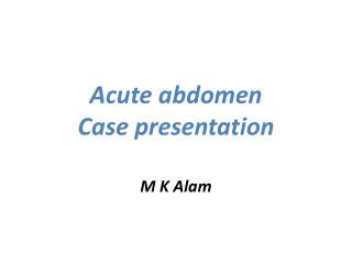 Acute abdomen Case  presentation