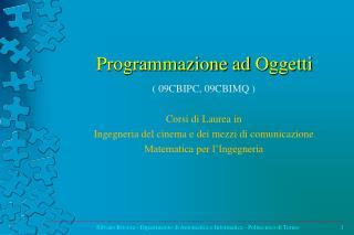 Programmazione ad  O ggetti