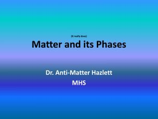 (It really does) Matter and its Phases