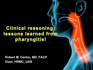 Clinical reasoning: lessons learned from pharyngitis!