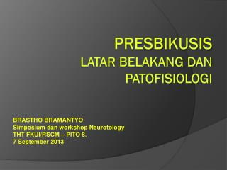 Presbikusis latar belakang dan patofisiologi
