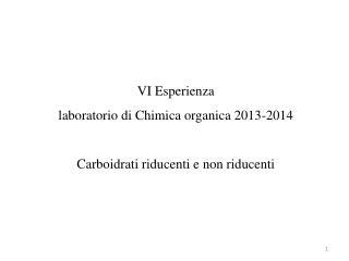VI Esperienza   laboratorio di Chimica organica 2013-2014 Carboidrati riducenti e non riducenti