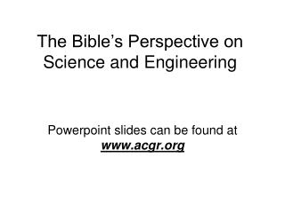 The Bible's Perspective on Science and Engineering