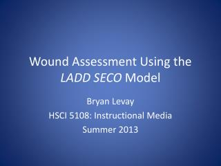 Wound Assessment  Using the  LADD SECO  Model