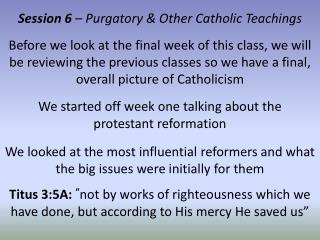 Session 6  – Purgatory & Other Catholic Teachings