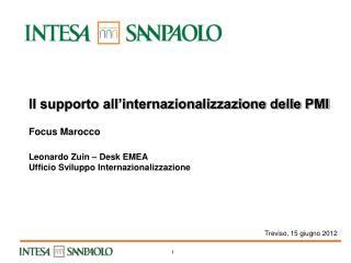 Il supporto all'internazionalizzazione delle PMI  Focus  Marocco Leonardo Zuin –  Desk EMEA