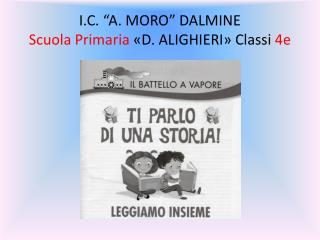 """I.C. """"A. MORO"""" DALMINE Scuola Primaria  «D. ALIGHIERI »  Classi  4e"""