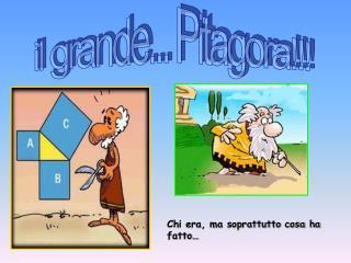 il grande... Pitagora!!!