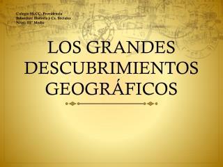 LOS GRANDES DESCUBRIMIENTOS GEOGR ÁFICOS