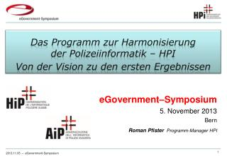 eGovernment–Symposium 5. November 2013 Bern Roman Pfister   Programm-Manager HPI