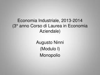 Economia Industriale, 2013-2014 (3° anno Corso di Laurea in Economia Aziendale)