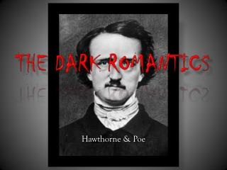 The Dark Romantics