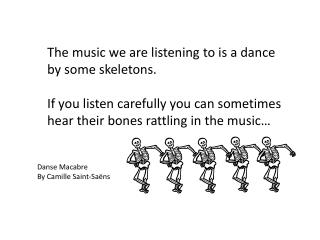 The music we are listening to is a dance by some skeletons.