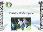 Pediatric Ocular Injuries