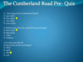 The Cumberland Road Pre- Quiz