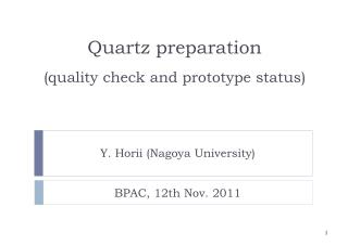 Quartz preparation (quality check and prototype status)