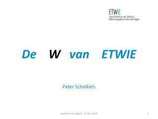 De     W    van    ETWIE Peter Scholliers