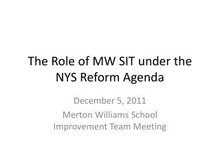 The Role of MW SIT under the NYS Reform Agenda
