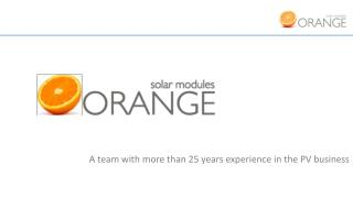 A team  with  more  than  25  years experience  in the PV business