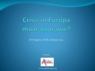 Crisis in Europa maar voor wie?