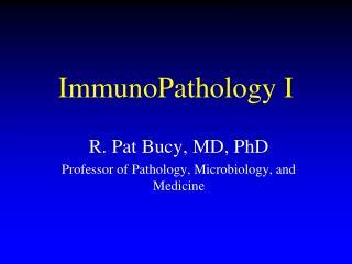 ImmunoPathology I
