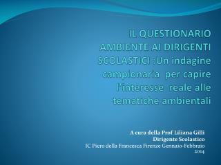 A cura della Prof Liliana Gilli  Dirigente Scolastico