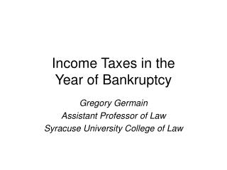 Income Taxes in the  Year of Bankruptcy
