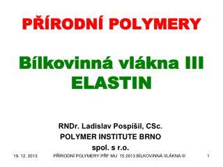 P?�RODN� POLYMERY B�lkovinn� vl�kna III  ELASTIN
