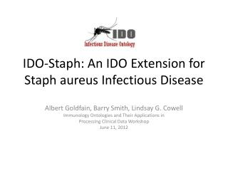 IDO-Staph: An IDO Extension for Staph aureus Infectious Disease