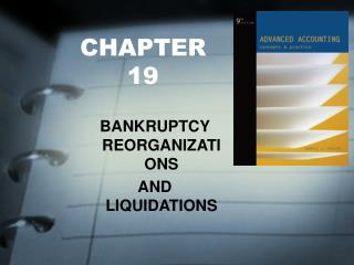 BANKRUPTCY REORGANIZATIONS AND LIQUIDATIONS