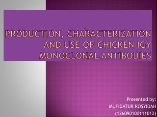 Production, Characterization  and Use of  Chicken IgY  Monoclonal Antibodies