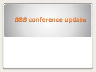 SBS  conference update