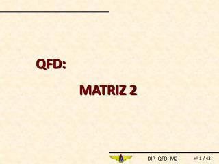 QFD:  MATRIZ 2