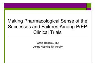 Making Pharmacological Sense of the Successes and Failures Among PrEP Clinical Trials