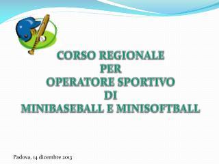 CORSO REGIONALE PER OPERATORE SPORTIVO DI MINIBASEBALL E MINISOFTBALL
