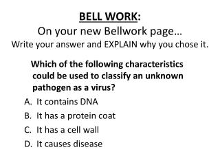 BELL WORK : On your new  Bellwork  page… Write your answer and EXPLAIN why you chose it.