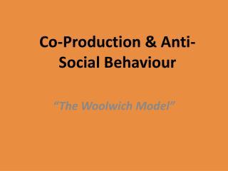 Co-Production & Anti-Social Behaviour