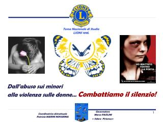 Dall'abuso sui minori  alla violenza sulle donne…  Combattiamo il silenzio!