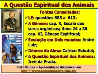 Cleto Brutes – Apresentação disponível em  http://www.searadomestre.com.br/