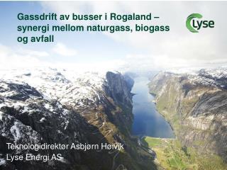 Gassdrift av busser i Rogaland – synergi mellom naturgass, biogass og avfall