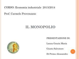 CORSO: Economia industriale  2013/2014 Prof. Carmelo Provenzano