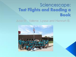 Sciencescape: Test Flights and Reading a Book