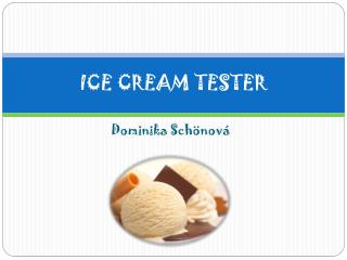 ICE CREAM TESTER