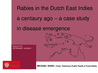 Rabies  in the Dutch East Indies a  centaury  ago – a case study in disease emergence